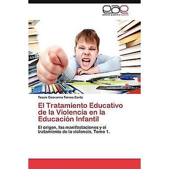El Tratamiento Educativo de La Violencia En La Educacion Infantil by Torres Cant & Tessie Geovanna