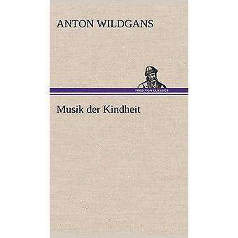 Musik Der Kindheit door Wildgans & Anton