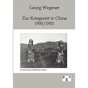 Zur Kriegszeit 19001901 jäseneltä Wegener & Georg Kiinassa