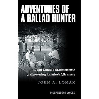 Adventures of a Ballad Hunter by John A. Lomax - 9780285644137 Book