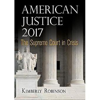 American Justice 2017 - The Supreme Court in Crisis - 9780812249972 Bo