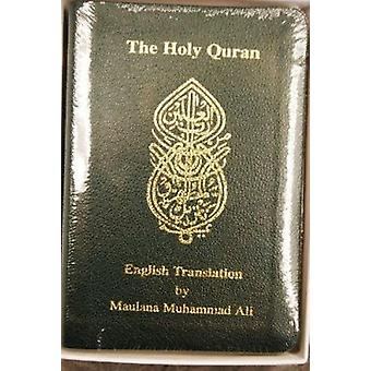The Holy Quran - English Translation by Maulana Muhammad Ali - 9780913