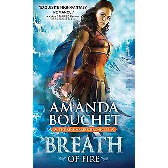 Breath of Fire by Amanda Bouchet - 9781492626046 Book