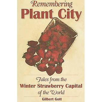 Remembering Plant City - Tales from the Winter Strawberry Capital of t