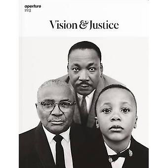 Aperture 223 - Vision & Justice by Sarah Lewis - Michael Famighetti -