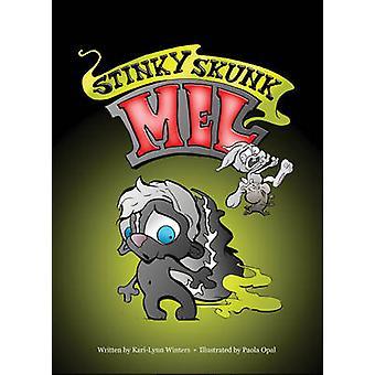 Stinky Skunk Mel by Kari-Lynn Winters - Paola Opal - 9781897476833 Bo
