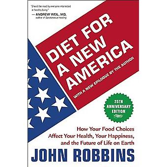 Diet for a New America - How Your Food Choices Affect Your Health - Ha