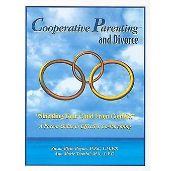 Cooperative Parenting and Divorce - Shielding Your Child from Conflict