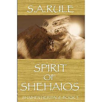 Spirit of Shehaios Shaihen Heritage Book 3 par Rule et Sue