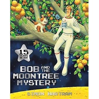 Bob and the Moontree Mystery by Simon Bartram