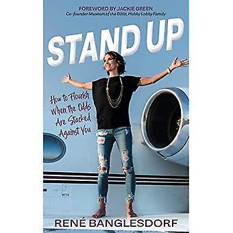 Stand up: Miten kukoistaa, kun kertoimet ovat pinottu sinua vastaan