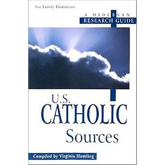 U.S. Catholic Sources - A Diocesan Research Guide Book