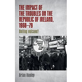 Impact of the Troubles on the Republic of Ireland 196879 by Brian Hanley