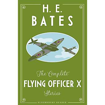 Complete Flying Officer X Stories by H. E. Bates