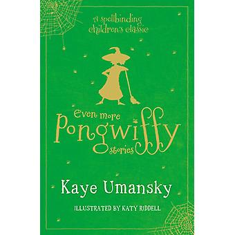 Even More Pongwiffy Stories by Kaye Umansky