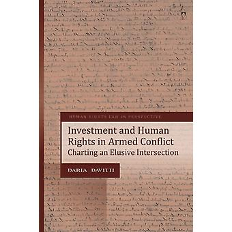 Investment and Human Rights in Armed Conflict by Daria Davitti