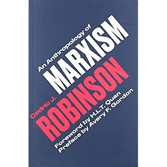 Anthropology of Marxism by Cedric J Robinson