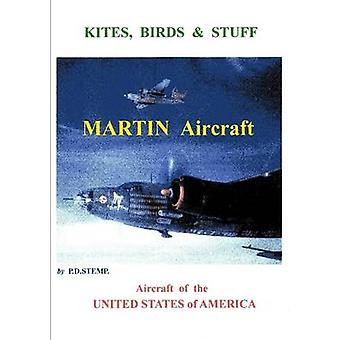 Kites Birds  Stuff  Aircraft of the U.S.A.  MARTIN Aircraft. by Stemp & P.D.