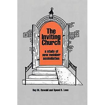The Inviting Church A Study of New Member Assimilation von Oswald & Roy M.