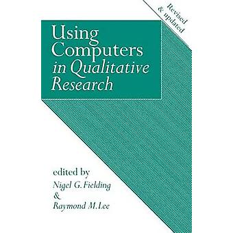 Using Computers in Qualitative Research by Fielding & William