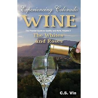 Experiencing Colorado Wine Volume 2 by Vin & C S