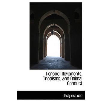 Tvunget bevegelser Tropisms og Animal Conduct av Loeb & Jacques