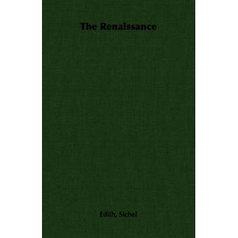 The Renaissance by Sichel & Edith
