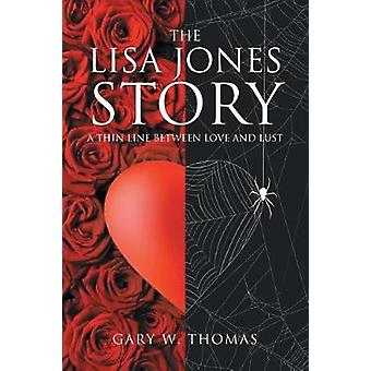 The Lisa Jones Story A Thin Line Between Love and Lust by Thomas & Gary W.