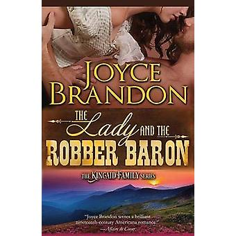 The Lady and the Robber Baron The Kincaid Family Series  Book Two by Brandon & Joyce