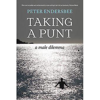 Taking a Punt A male dilemma by Endersbee & Peter