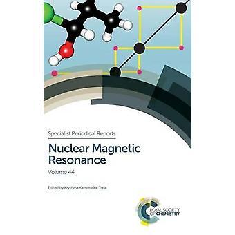 Nuclear Magnetic Resonance Vol 44 by KamienskaTrela & K