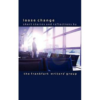 Loose Change by The Frankfurt Writers Group
