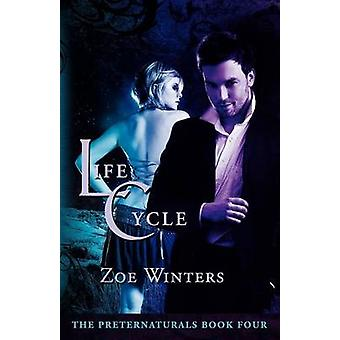 Life Cycle Preternaturals Book 4 by Winters & Zoe