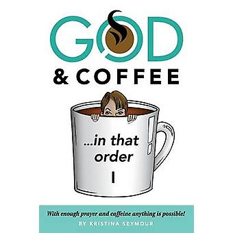 GOD  COFFEE in that order by Seymour & Kristina