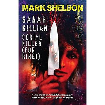 Sarah Killian Serial Killer For Hire by Sheldon & Mark