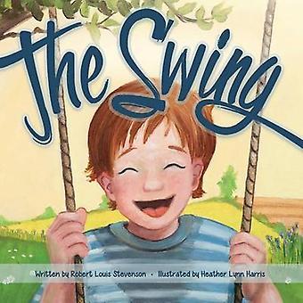 The Swing by Stevenson & Robert Louis