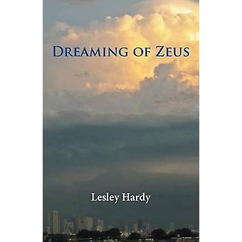 Dreaming of Zeus by Hardy & Lesley
