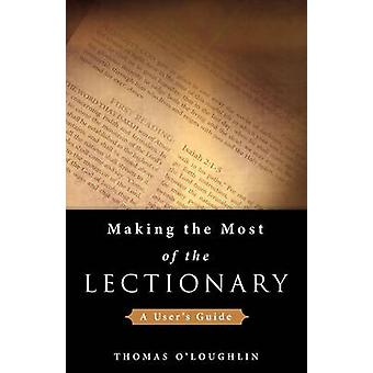 Making the Most of the Lectionary A Users Guide by OLoughlin & Thomas