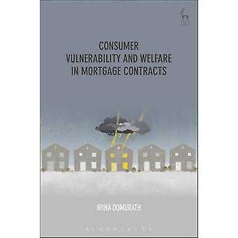 Consumer Vulnerability and Welfare in Mortgage Contracts by Irina Domurath