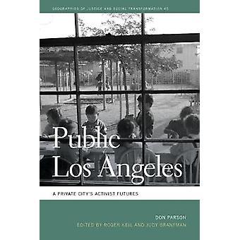 Public Los Angeles - En privat stad's aktivist futures av Don Parson -