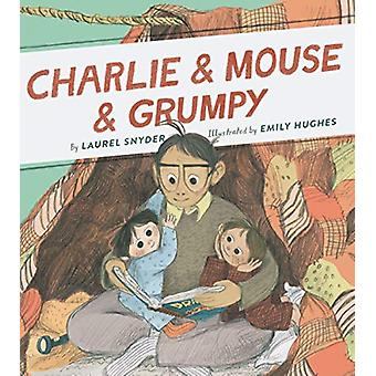 Charlie & Mouse & Grumpy by Emily Hughes - 9781452172644 Book