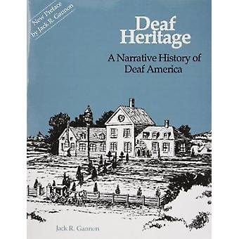 Deaf Heritage - a Narrative History of Deaf America by Jack Gannon -