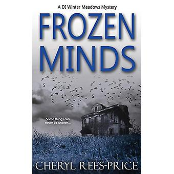 Frozen Minds - A DI Winter Meadows Mystery by Cheryl Rees-Price - 9781