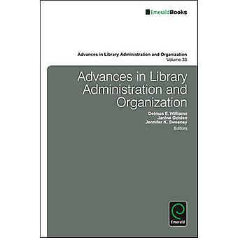 Advances in Library Administration and Organization by Delmus E. Will