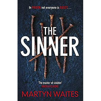 The Sinner - In prison not everyone is guilty . . . by Martyn Waites -