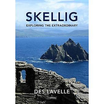 Skellig - Experience the Extraordinary by Des Lavelle - 9781788490832