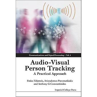 Audio Visual Person Tracking - A Practical Approach by Fotios Talantzi