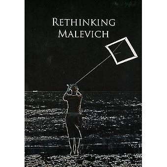Rethinking Malevich - Proceedings of a Conference in Celebration of th