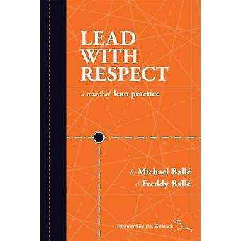 Lead with Respect by Michael Balle - 9781934109472 Book