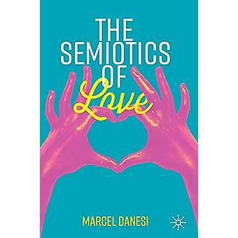 The Semiotics of Love by Marcel Danesi - 9783030181109 Book